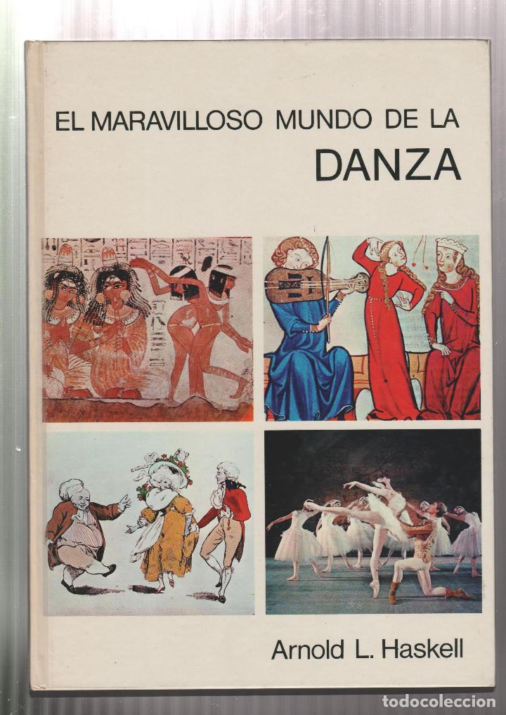 EL MARAVILLOSO MUNDO DE LA DANZA- ARNOLD L. HASKELL-EDICION 1972 (Libros sin clasificar)