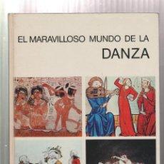 Libros: EL MARAVILLOSO MUNDO DE LA DANZA- ARNOLD L. HASKELL-EDICION 1972. Lote 195386546