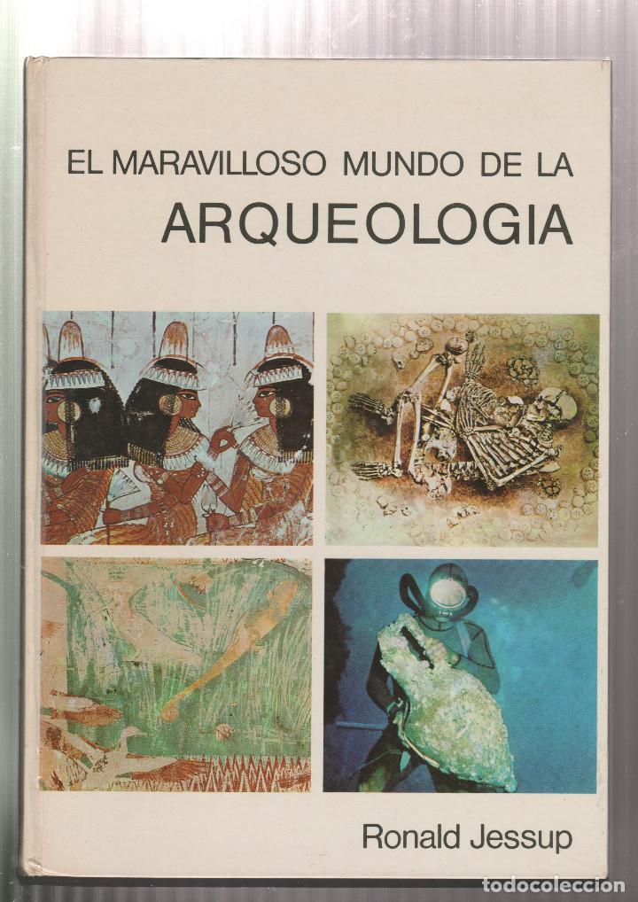 EL MARAVILLOSO MUNDO DE LA ARQUEOLOGIA- ARNOLD L. HASKELL-EDICION 1972 (Libros sin clasificar)