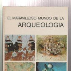 Libros: EL MARAVILLOSO MUNDO DE LA ARQUEOLOGIA- ARNOLD L. HASKELL-EDICION 1972. Lote 195386635