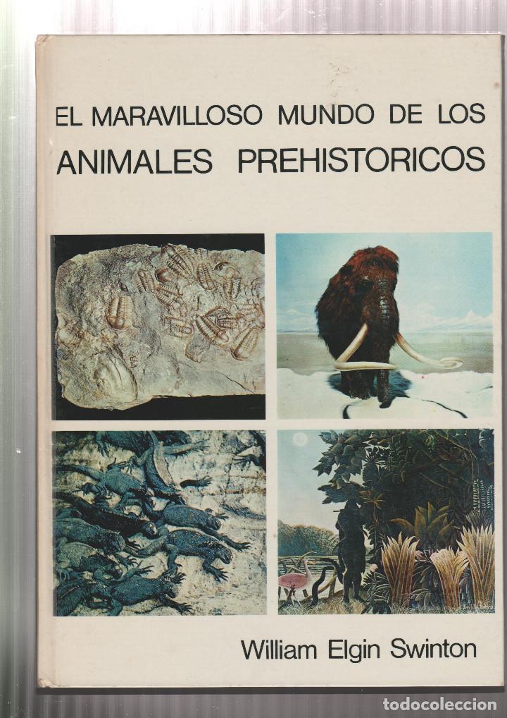 EL MARAVILLOSO MUNDO DE LOS ANIMALES PREHISTORICOS- ARNOLD L. HASKELL-EDICION 1972 (Libros sin clasificar)