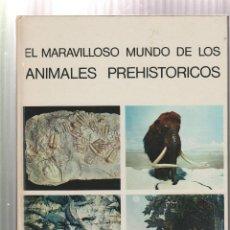 Libros: EL MARAVILLOSO MUNDO DE LOS ANIMALES PREHISTORICOS- ARNOLD L. HASKELL-EDICION 1972. Lote 195386776