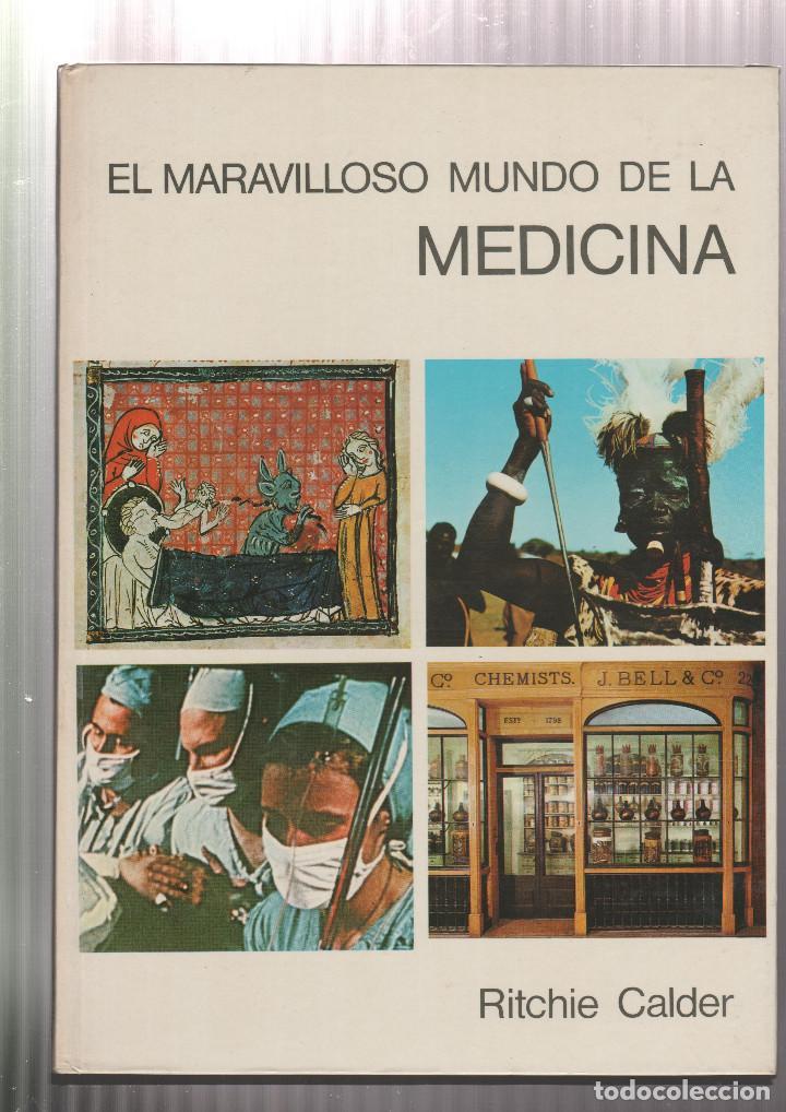 EL MARAVILLOSO MUNDO DE LA MEDICINA- ARNOLD L. HASKELL-EDICION 1972 (Libros sin clasificar)