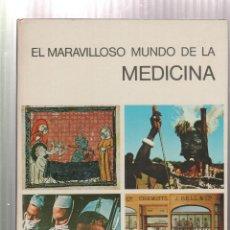 Libros: EL MARAVILLOSO MUNDO DE LA MEDICINA- ARNOLD L. HASKELL-EDICION 1972. Lote 195386823