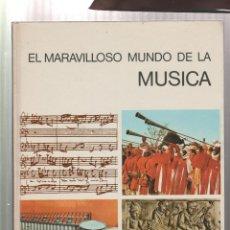 Libros: EL MARAVILLOSO MUNDO DE LA MUSICA- ARNOLD L. HASKELL-EDICION 1972. Lote 195387346