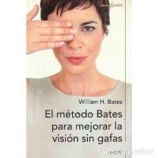 Libros: EL MÉTODO BATES PARA MEJORAR LA VISIÓN SIN GAFAS - HORATIO BATES, WILLIAM. Lote 195392386