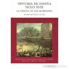 Libros: HISTORIA DE ESPAÑA SIGLO XVIII. LA ESPAÑA DE LOS BORBONES - GARCÍA CÁRCEL, RICARDO. Lote 195392391