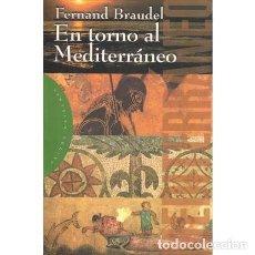Libros: EN TORNO AL MEDITERRÁNEO - BRAUDEL, FERNAND. Lote 195392405