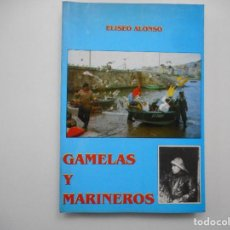 Libros: ELISEO ALONSO GAMELAS Y MARINEROS Y98985T . Lote 195407666