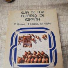 Libros: GUÍA DE LOS ALFARES DE ESPAÑA R. VOSSEN, N. SESÑA, W. KOPKE. Lote 195426902
