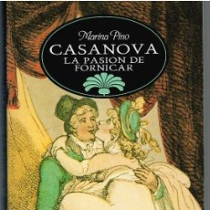 Libros: CASANOVA, LA PASIÓN DE FORNICAR - MARINA PINO. Lote 195434033