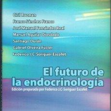 Libros: EL FUTURO DE LA ENDOCRINOLOGÍA - EDICIÓN PREPARADA POR FEDERICO J.C-SORIGUER ESCOFET. Lote 195434045