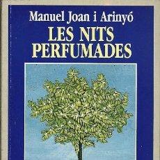 Libros: LES NITS PERFUMADES MANUEL JOAN I ARINYO. Lote 195440326