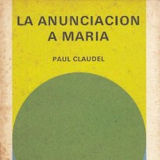 Libros: LA ANUNCIACIÓN DE MARÍA - CLAUDEL, PAUL. Lote 195470716