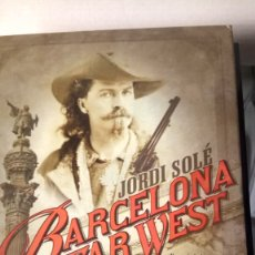 Libros: LIBRO BARCELONA FAR-WEST. JORDI SOLE. EDITORIAL PAMIES. AÑO 2010.. Lote 195480350