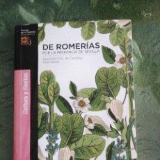 Libros: LIBRO DE ROMERÍAS POR LA PROVINCIA DE SEVILLA. CULTURA Y FIESTAS. Lote 195491482