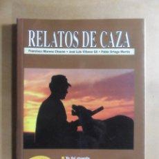 Libros: RELATOS DE CAZA - FRANCISCO MORENO CHACON/J.L. VILLARES GIL/PABLO ORTEGA MARTIN - ED. FEDENCA - 1998. Lote 195505180