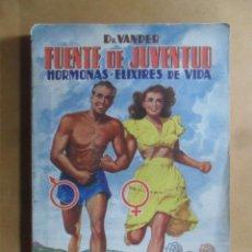 Libros: FUENTE DE JUVENTUD, HORMONAS ELIXIRES DE VIDA - DR. VANDER - 1950. Lote 195505346