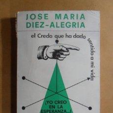 Libros: YO CREO EN LA ESPERANZA - JOSE MARIA DIEZ-ALEGRIA - DESCLEE BROUWER - 1972. Lote 195506761