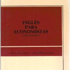 Libros: INGLÉS PARA ECONOMISTAS. CURSO INTERMEDIO - ROSA GARCÍA RAYEGO / LUIS MARTÍNEZ VICTORIO. Lote 195508432