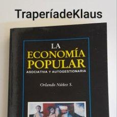 Libros: LA ECONOMIA POPULAR - ASOCIATIVA Y AUTOGESTIONARIA - ORLANDO NUÑEZ - TDK163. Lote 195514793