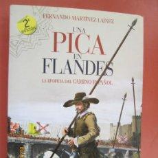 Libros: UNA PICA EN FLANDES - LA EPOPEYA DEL CAMINO ESPAÑOL - F. MARTÍNEZ LAÍNEZ - EDAF 2007. . Lote 195515290