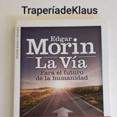 Libros: LA VIA - EDGAR MORIN - TDK163. Lote 195515390