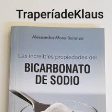 Libros: LAS INCREIBLES PROPIEDADES DEL BICARBONATO DE SODIO - ALESSANDRA MORO BURONZO - TDK163. Lote 195516200