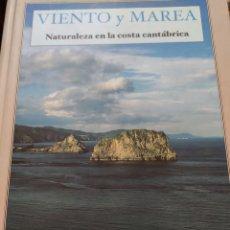Libros: VIENTO Y MAREA. NATURALEZA EN LA COSTA CANTÁBRICA. AITOR GALARZA, ÁNGEL DOMINGUEZ. Lote 195516328