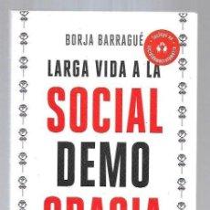 Libros: LARGA VIDA A LA SOCIALDEMOCRACIA. Lote 195524868