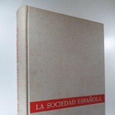 Libros: LA SOCIEDAD ESPAÑOLA EN FOTOGRAFÍAS Y DOCUMENTOS DESDE LOS ORÍGENES A NUESTROS DÍAS DÍAZ PLAJA. Lote 195552710