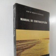 Libros: MANUAL DE CONTRACEPCION JOSÉ BEDJOYA GONZÁLEZ. Lote 195552722