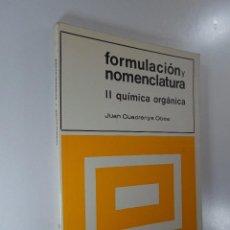 Libros: FORMULACIÓN Y NOMENCLATURA II QUÍMICA ORGÁNICA JUAN CUADRENYS OBEA. Lote 195552732