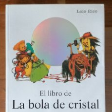 Libros: EL LIBRO DE LA BOLA DE CRISTAL. LOLO RICO. PLAZA JANES.. Lote 195866260