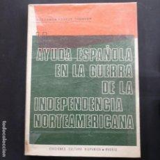 Libros: LA AYUDA ESPAÑOLA EN LA GUERRA DE LA INDEPENDENCIA NORTEAMERICANA - 1967. Lote 196255322