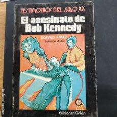 Libros: EL ASESINATO DE BOB KENNEDY - DONALD FREED. EDICIONES ORIÓN. Lote 196260073