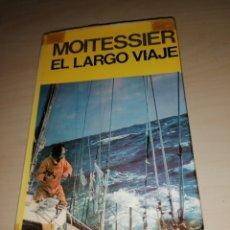 Libros: EL LARGO VIAJE - BERNARD MOITESSIER - EDITORIAL JUVENTUD - PRIMERA EDICIÓN 1976. Lote 222616750