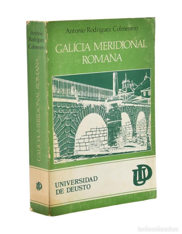 GALICIA MERIDIONAL ROMANA - RODRÍGUEZ COLMENERO, ANTONIO (Libros sin clasificar)
