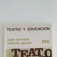 Libros: TEATRO Y EDUCACIÓN. Lote 197061062