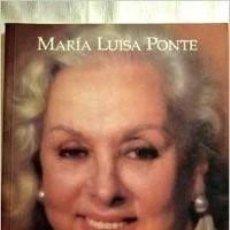 Libros: CONTRA VIENTO Y MAREA -- MEMORIAS DE UN ACTRIZ MARIA LUISA PONTE CON DEDICATORIA DE LA ACTRIZ. Lote 222793731