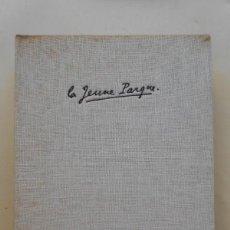 Libros: LA JEUNE PARQUE. MANUSCRIT AUTOGRAPHE, TEXTE DE L'ÉDITION DE 1942, ÉTATS SUCCESSIFS ET BROUILLONS IN. Lote 134531129