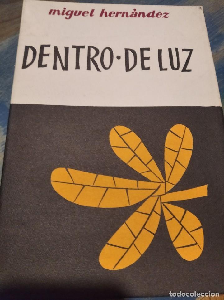 DENTRO DE LUZ MIGUEL HERNÁNDEZ NUEVO. DE EDITORIAL (Libros sin clasificar)