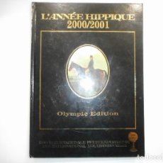 Libros: L´ANNÉE HIPPIQUE 2000/2001 OLYMPIC EDITION Y99406W. Lote 197536201