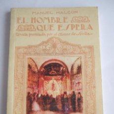 Libros: EL HOMBRE QUE ESPERA - MANUEL HALCON - 2003 FACSIMIL (1925) - 111 PAGINAS. Lote 197566835