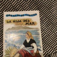 Libros: LA HIJA DEL MAR, ROSALÍA DE CASTRO. Lote 197691336