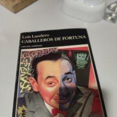 Libros: CABALLEROS DE FORTUNA, LUIS LANDERO. Lote 197706635