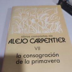 Libros: LA CONSAGRACIÓN DE LA PRIMAVERA, ALEJO CARPENTIER. Lote 197707411