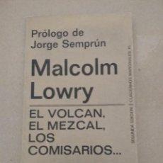 Libri di seconda mano: EL VOLCÁN EL MEZCAL LOS COMISARIOS, MALCOLM LOWRY, TUSQUETS 1980,. Lote 197820653