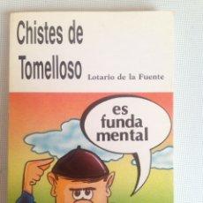 Libros: CHISTES DE TOMELLOSO - LOTARIO DE LA FUENTE. Lote 198166466