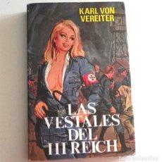 Libros: LAS VESTALES DEL III REICH - LIBRO - KARL VON VEREITER - NAZIS CASAS PARA DAR A LUZ NIÑOS - NAZISMO. Lote 198307145